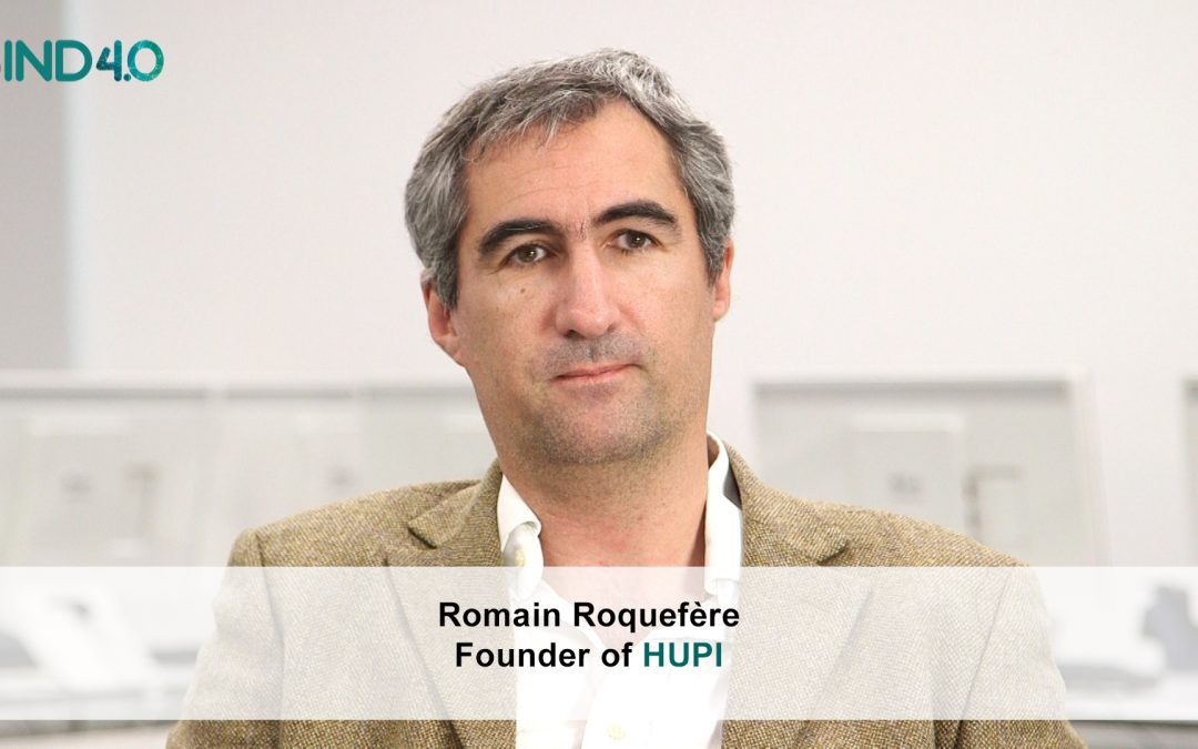 "Romain Roquefère (Hupi): ""We help organizations to improve their decision, making process through advanced analytical solutions"""