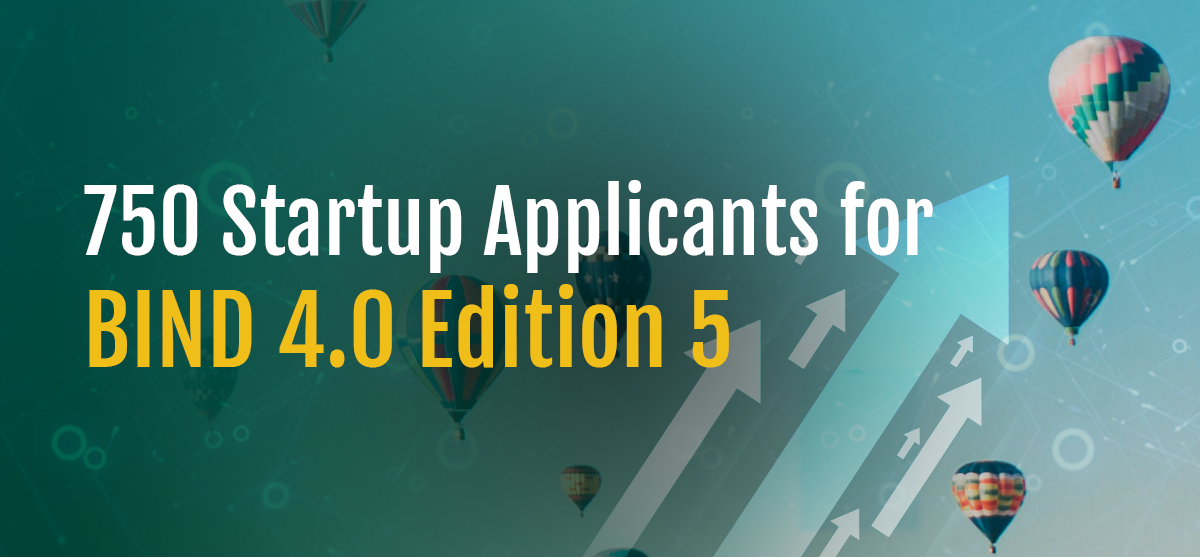 750 Startup Applicants for BIND 4.0 Edition 5